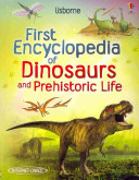 First Encyclopedia of Dinosaurs and Prehistoric Life Book