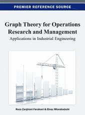 Graph Theory for Operations Research and Management  Applications in Industrial Engineering PDF