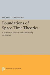 Foundations of Space Time Theories