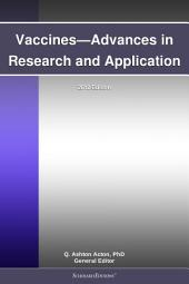 Vaccines—Advances in Research and Application: 2012 Edition