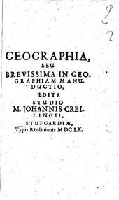 Geographia, seu breuissima in geographiam manuductio, edita studio M. Johannis Creilingii