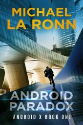 Android Paradox (Book 1)