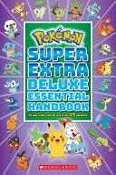 Super Extra Deluxe Essential Handbook  Pok  mon