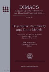 Descriptive Complexity and Finite Models: Proceedings of a DIMACS Workshop, January 14-17, 1996, Princeton University