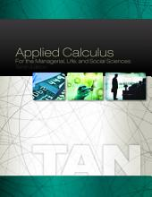Applied Calculus for the Managerial, Life, and Social Sciences: Edition 10