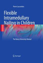 Flexible Intramedullary Nailing in Children: The Nancy University Manual