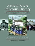 American Religious History: Belief and Society through Time [3 volumes]