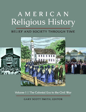 American Religious History  Belief and Society through Time  3 volumes