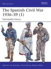 The Spanish Civil War 1936–39 (1): Nationalist Forces