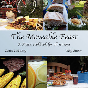 The Moveable Feast   A Picnic Cookbook for All Seasons Book