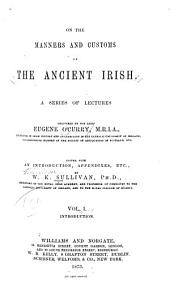 On the Manners and Customs of the Ancient Irish: Volume 1