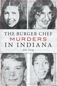 The Burger Chef Murders in Indiana Book