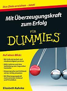 Mit   berzeugungskraft zum Erfolg f  r Dummies PDF