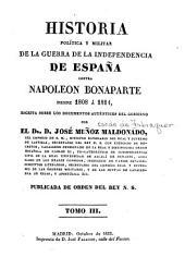 Historia politica y militar de la guerra de la independencia de Espa~na contra Napoleon Bonaparte: desde 1808 á 1814, secrita sobre los documentos authénticos del gobierno, Volumen 3