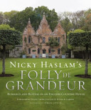 Nicky Haslam s Folly de Grandeur
