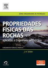 Propriedades Físicas das Rochas Aplicadas à Engenharia: Fundamentos teóricos e práticos