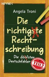 Die richtigste Rechtschreibung: Die döfsten Deutschfehler, Teil 2