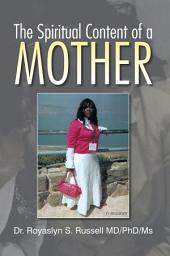The Spiritual Content Of a Mother