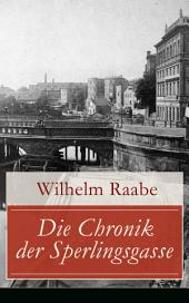 Die Chronik der Sperlingsgasse (Vollständige Ausgabe): Die Geschichte der Menschen der Berliner Sperlingsgasse