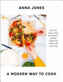 A Modern Way to Cook  Over 150 Quick  Smart and Flavour Packed Recipes for Every Day Book