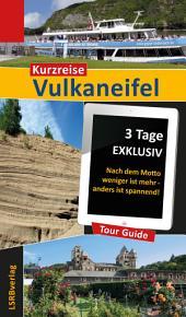 Kurzreise Vulkaneifel: 3 Tage EXKLUSIV - Nach dem Motto weniger ist mehr - anders ist spannend!, Ausgabe 2