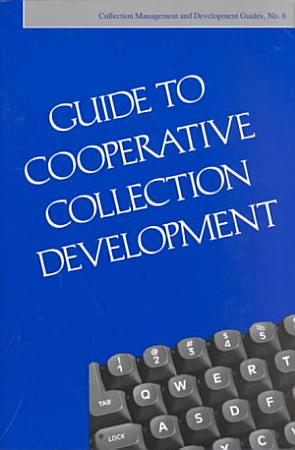 Guide to Cooperative Collection Development PDF