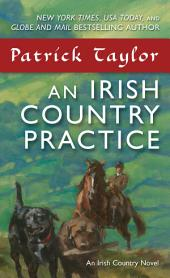An Irish Country Practice: An Irish Country Novel