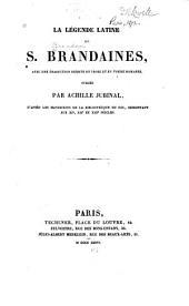 La leǵende latine de S. Brandaines: avec une traduction inédite en prose et en poésie romanes