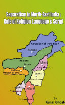 SEPARATISM IN NORTH EAST INDIA