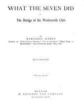 What the Seven Did, Or, The Doings of the Wordsworth Club