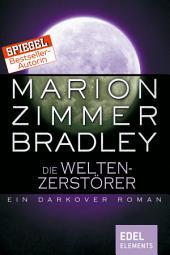Die Weltenzerstörer: Ein Darkover Roman
