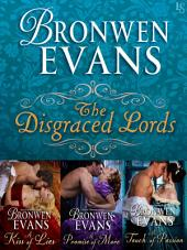 The Disgraced Lords Series 3-Book Bundle: A Kiss of Lies, A Promise of More, A Touch of Passion