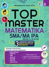 TOP Master Matematika SMA/MA Kelas X, XI, XII: 3 Langkah Menaklukkan Soal Matematika