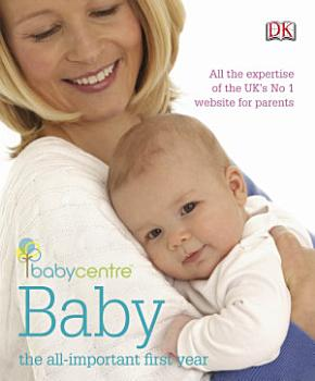 Babycentre Baby   the all important first year PDF