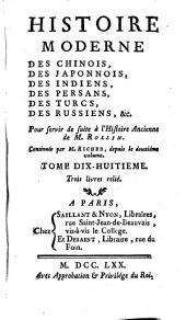Histoire moderne des Chinois, des Japonais, des Indiens, des Persans, des Turcs, des Russiens etc: Volume18