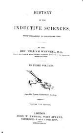 History of the Inductive Sciences: From the Earliest to the Present Times, Volume 2