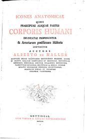 Icones anatomicae quibus praecipuae aliquae partes corporis humani delineatae ... continentur