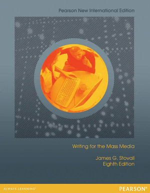 Writing for the Mass Media  Pearson New International Edition
