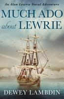 Much Ado About Lewrie PDF