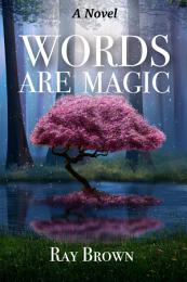 Words Are Magic: Change Your Life With Words