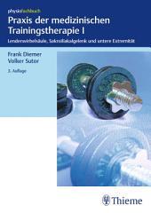 Praxis der medizinischen Trainingstherapie I: Lendenwirbelsäule, Sakroiliakalgelenk und untere Extremität, Ausgabe 3