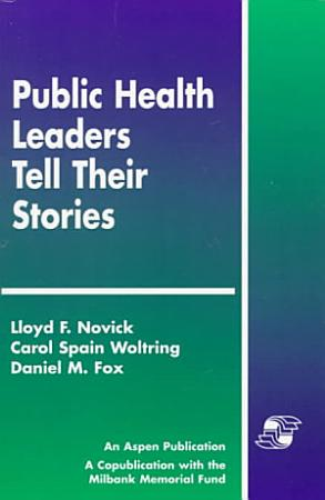 Public Health Leaders Tell Their Stories PDF