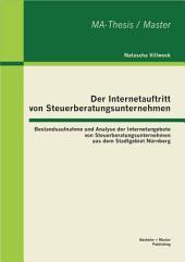 Der Internetauftritt von Steuerberatungsunternehmen: Bestandsaufnahme und Analyse der Internetangebote von Steuerberatungsunternehmen aus dem Stadtgebiet Nrnberg