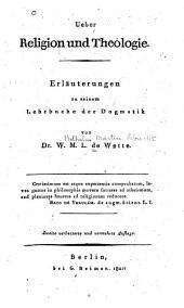 Ueber Religion und Theologie: Erläuterungen zu seinem Lehrbuche der Dogmatik