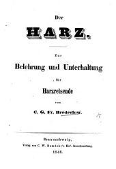 Der Harz: zur Belehrung und Unterhaltung für Harzreisende