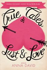 True Tales of Lust and Love PDF