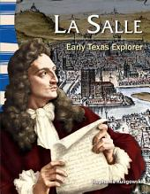La Salle: Early Texas Explorer: Early Texas Explorer