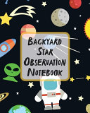 Backyard Star Observation Notebook