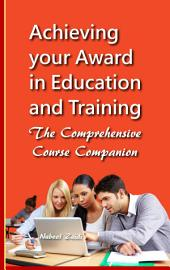 Achieving your Award in Education and Training (AET): The Comprehensive Course Companion
