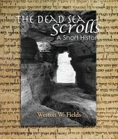 The Dead Sea Scrolls: A Short History
